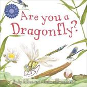 Are You a Dragonfly? - Allen, Judy / Humphries, Tudor