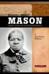 "Bridget ""Biddy"" Mason: From Slave to Businesswoman - Williams, Jean Kinney / Andrews, Melodie / Palmer, Rosemary G."