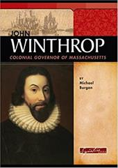 John Winthrop: Colonial Governor of Massachusetts