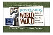 Postcards from World War II: Sights and Sentiments from the Last Century - Clariday, Robynn / Clariday, Matt / Clairday, Robynn