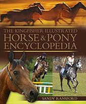 The Kingfisher Illustrated Horse & Pony Encyclopedia - Ransford, Sandy / Langrish, Bob