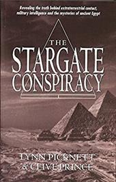 The Stargate Conspiracy: Revealing the Truth Behind Extraterrestrial Contact, Military Intelligence and the Mysteries of Ancient E - Picknett, Lynn / Prince, Clive