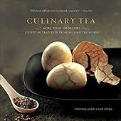 Culinary Tea: More Than 150 Recipes Steeped in Tradition from Around the World - Gold, Cynthia / Stern, Lise