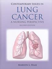 Contemporary Issues in Lung Cancer: A Nursing Perspective - Haas, Marilyn
