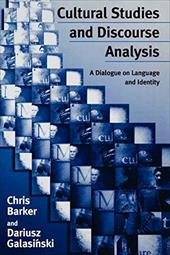 Cultural Studies and Discourse Analysis: A Dialogue on Language and Identity - Barker, Christopher / Galasinski, Dariusz
