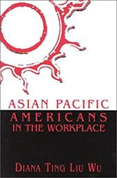 Asian Pacific Americans in the Workplace - Wu, Diana Ting Liu