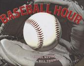 Baseball Hour - Nevius, Carol / Thomson, Bill