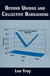 Beyond Unions and Collective Bargaining - Troy, Leo / Mitchell, Daniel J. B.