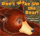 Don't Wake Up the Bear - Murray, Marjorie Dennis / Wittman, Patricia
