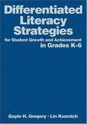 Differentiated Literacy Strategies for Student Growth and Achievement in Grades K-6 - Gregory, Gayle H. / Kuzmich, Lin