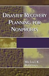 Disaster Recovery Planning for Nonprofits - Robinson, Michael K.