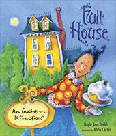 Full House: An Invitation to Fractions - Dodds, Dayle Ann / Carter, Abby