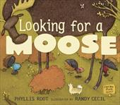 Looking for a Moose - Root, Phyllis / Cecil, Randy