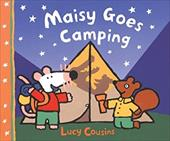 Maisy Goes Camping - Cousins, Lucy