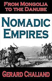 Nomadic Empires: From Mongolia to the Danube - Chaliand, Gerard / Berrett, A. M.