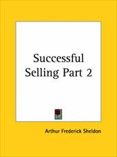 Successful Selling Part 2 - Sheldon, Arthur Frederick