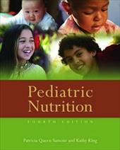 Pediatric Nutrition - Samour, Patricia Queen / King, Kathy