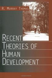Recent Theories of Human Development - Thomas, R. Murray