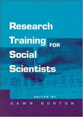 Research Training for Social Scientists: A Handbook for Postgraduate Researchers - Burton, Dawn
