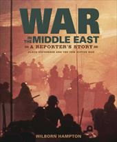 War in the Middle East: A Reporter's Story: Black September and the Yom Kippur War - Hampton, Wilborn / Various