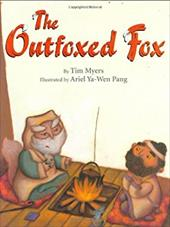 The Outfoxed Fox: Based on a Japanese Kyogen - Myers, Tim / Pang, Ariel Ya-Wen