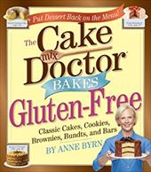 The Cake Mix Doctor Bakes Gluten-Free - Byrn, Anne / Fink, Ben