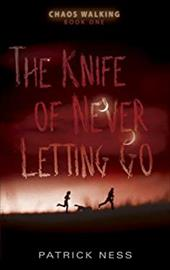 The Knife of Never Letting Go - Ness, Patrick