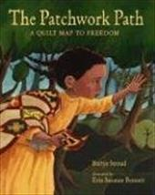 The Patchwork Path: A Quilt Map to Freedom - Stroud, Bettye / Bennett, Erin Susan