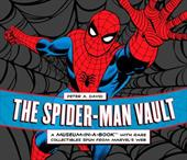 The Spider-Man Vault: A Museum-In-A-Book with Rare Collectibles Spun from Marvel's Web - David, Peter A. / Greenberger, Robert