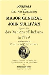 Journals of the Military Expedition of Major General John Sullivan Against the Six Nations of Indians in 1779 - Cook, Frederick