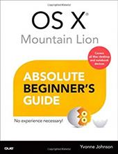 OS X Mountain Lion Absolute Beginner's Guide - Johnson, Yvonne
