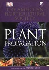 American Horticultural Society Plant Propagation - Dorling Kindersley Publishing / American Horticultural Society / Toogood, Alan