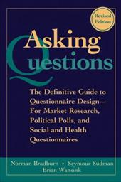 Asking Questions: The Definitive Guide to Questionnaire Design -- For Market Research, Political Polls, and Social and Health Ques - Bradburn, Norman M. / Sudman, Seymour / Wansink, Brian