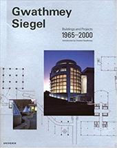 Gwathmey Siegel: Buildings and Projects 1965-2000 - Collins, Brad / Gwathmey, Charles / Gwathmey