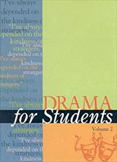 Drama for Students: Presenting Analysis, Context, and Criticism on Commonly Studied Dramas - Galens, David / Spampinato, Lynn / Dubb, Barbara