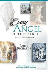 Every Good and Fallen Angel in the Bible - Richards, Larry / Peters, Angie / Richards, Lawrence O.