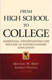 From High School to College: Improving Opportunities for Success in Postsecondary Education - Kirst, Michael W. / Venezia, Andrea