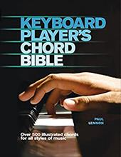 Keyboard Player's Chord Bible: Over 500 Illustrated Chords for All Styles of Music - Lennon, Paul