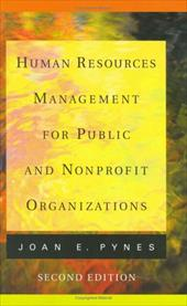 Human Resources Management for Public and Nonprofit Organizations - Pynes, Joan E.
