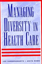 Managing Diversity in Health Care: Proven Tools and Activities for Leaders and Trainers - Gardenswartz, Lee / Gardenswartz / Rowe a., A.