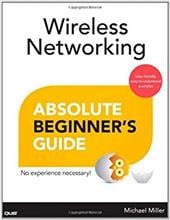 Wireless Networking Absolute Beginner's Guide - Miller, Michael