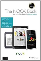 The Nook Book: An Unofficial Guide: Everything You Need to Know About the Nook HD, Nook HD+ and Nook SimpleTouch - Kanouse, Patrick