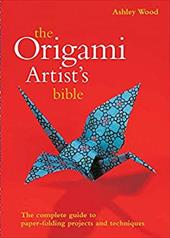 The Origami Artist's Bible - Wood, Ashley