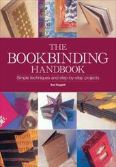 The Book Binding Handbook: Simple Techniques and Step-By-Step Projects - Doggett, Sue