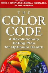 The Color Code: A Revolutionary Eating Plan for Optimum Health - Joseph, James A. / Nadeau, Daniel / Underwood, Anne