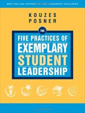 The Five Practices of Exemplary Student Leadership - Kouzes, James M. / Posner, Barry Z.
