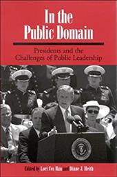 In the Public Domain: Presidents and the Challenges of Public Leadership - Han, Lori Cox / Heith, Diane J.