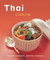 Thai Cooking: Quick, Easy, Delicious Recipes to Make at Home - Carmack, Robert / Nabnian, Sompon