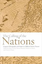 The Calling of the Nations: Exegesis, Ethnography, and Empire in a Biblical-Historic Present - Vessey, Etal / Vessey, Mark / Betcher, Sharon