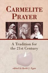 Carmelite Prayer: A Tradition for the 21st Century - Egan, Keith J.